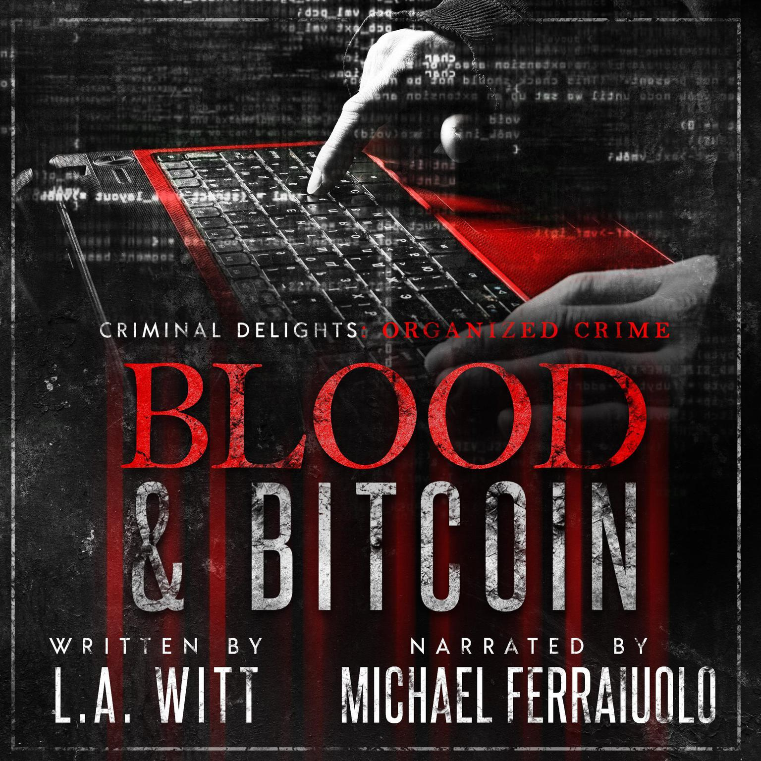 Blood & Bitcoin: Organized Crime Audiobook, by L.A. Witt