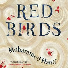 Red Birds Audiobook, by Mohammed Hanif