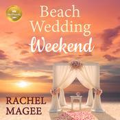 Beach Wedding Weekend Audiobook, by Rachel Magee