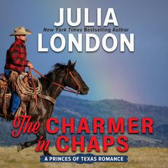 The Charmer in Chaps Audiobook, by Julia London