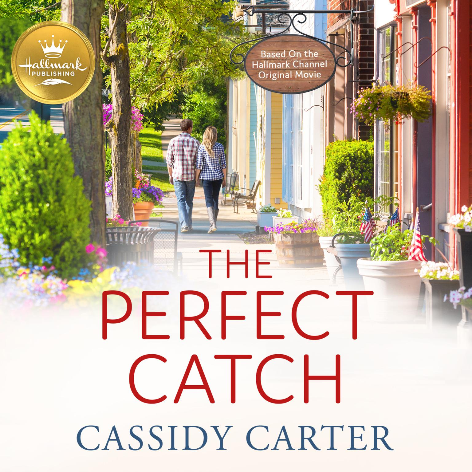 Printable The Perfect Catch: Based on the Hallmark Channel Original Movie Audiobook Cover Art