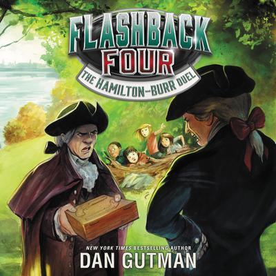 Flashback Four #4: The Hamilton-Burr Duel Audiobook, by Dan Gutman