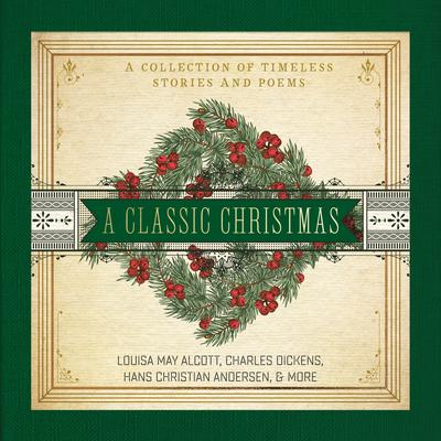 A Classic Christmas: A Collection of Timeless Stories and Poems Audiobook, by Hans Christian Andersen