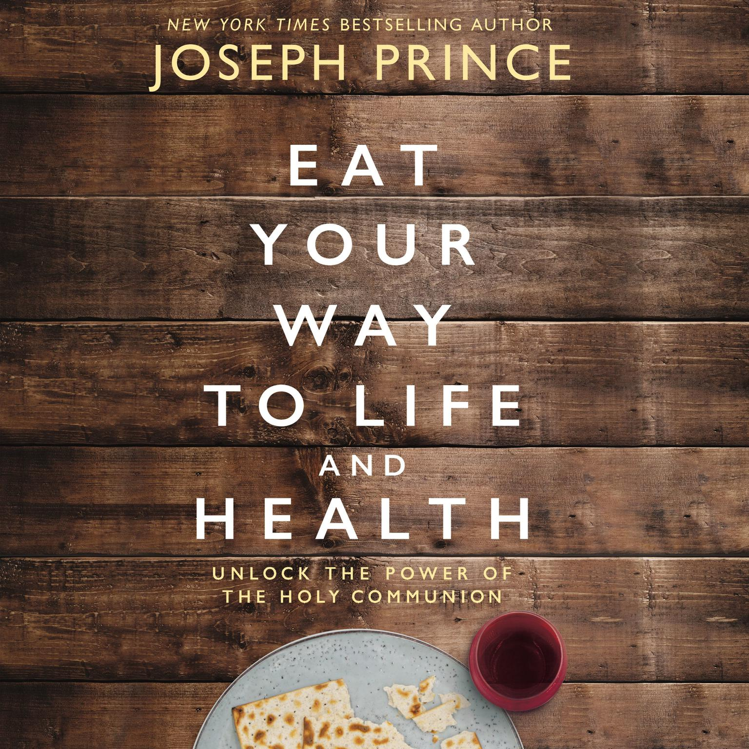 Printable Eat Your Way to Life and Health: Unlock the Power of the Holy Communion Audiobook Cover Art