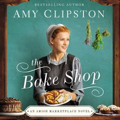 The Bake Shop Audiobook, by Amy Clipston