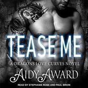 Tease Me: A Dragons Love Curves Novel Audiobook, by Aidy Award