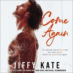 Come Again Audiobook, by Jiffy Kate