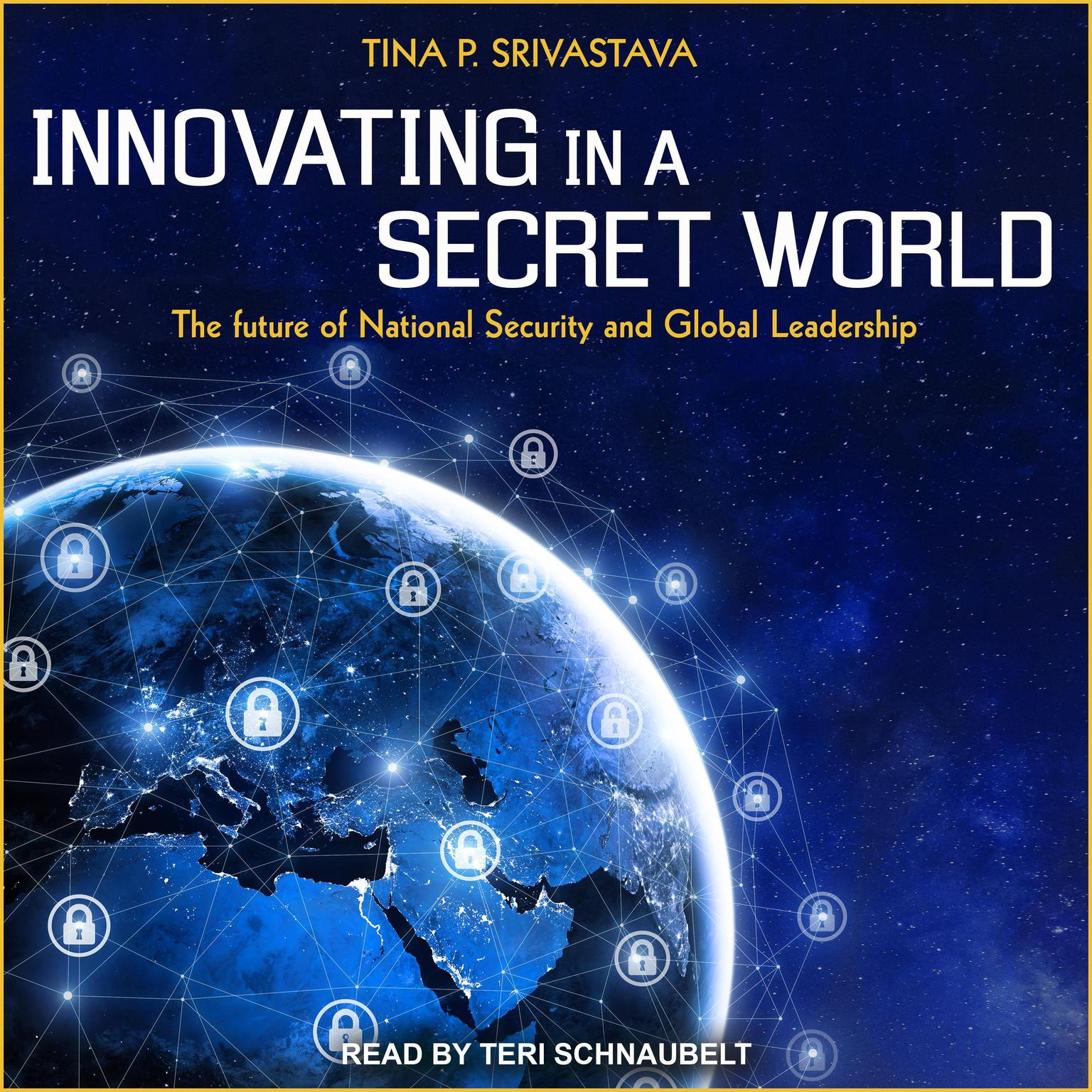 Printable Innovating in a Secret World: The Future of National Security and Global Leadership Audiobook Cover Art
