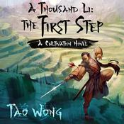 A Thousand Li: The First Step: A Cultivation Novel Audiobook, by Tao Wong