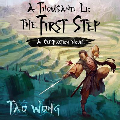 A Thousand Li: The First Step: A Cultivation Novel Audiobook, by Tao Wong