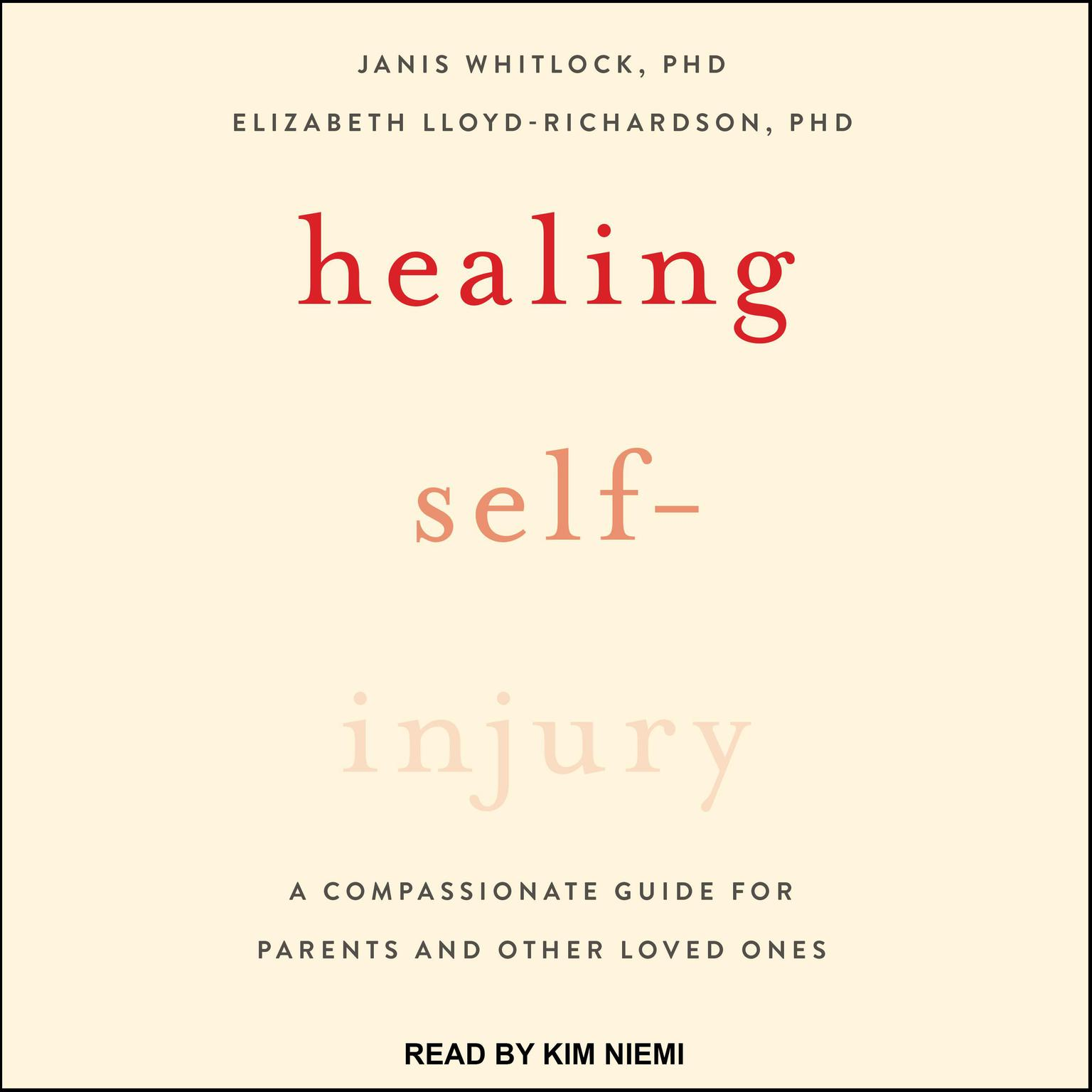 Printable Healing Self-Injury: A Compassionate Guide for Parents and Other Loved Ones Audiobook Cover Art