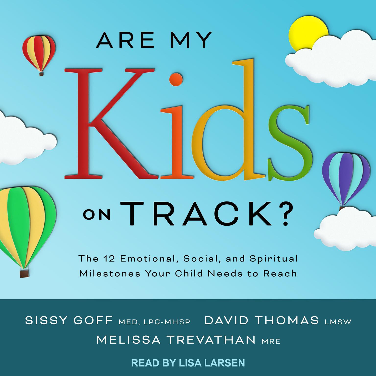 Printable Are My Kids on Track?: The 12 Emotional, Social, and Spiritual Milestones Your Child Needs to Reach Audiobook Cover Art