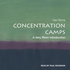 Concentration Camps: A Very Short Introduction Audiobook, by Dan Stone