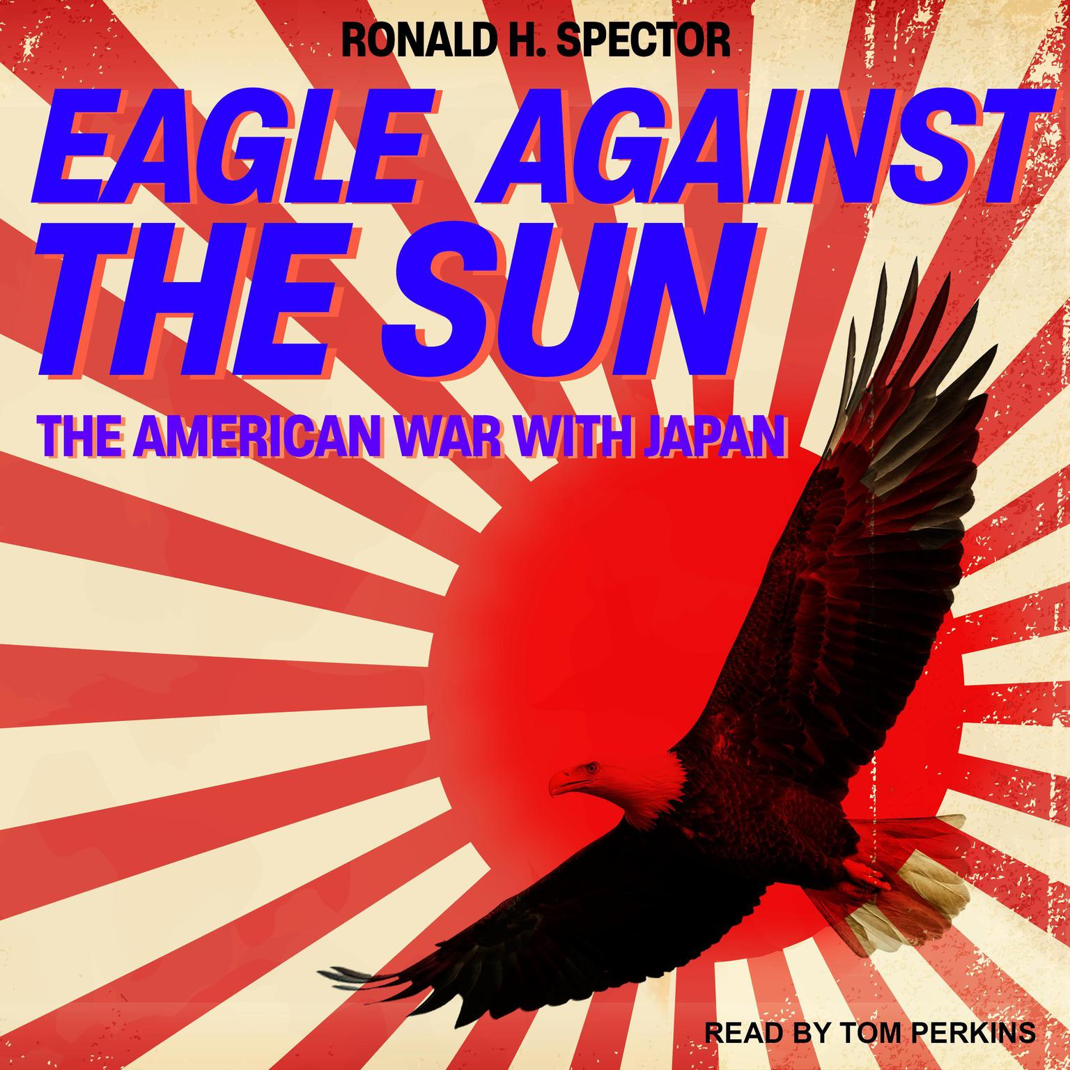 Printable Eagle Against the Sun: The American War With Japan Audiobook Cover Art