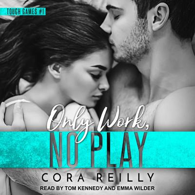 Only Work, No Play Audiobook, by Cora Reilly