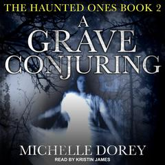 A Grave Conjuring Audiobook, by Michelle Dorey