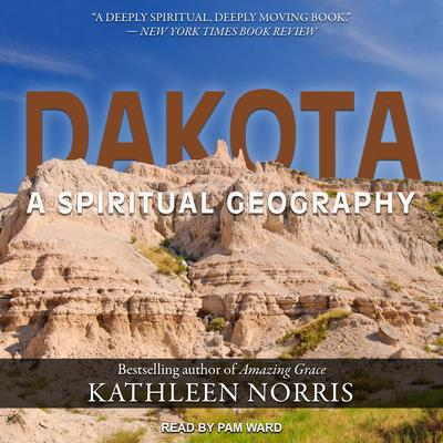 Dakota: A Spiritual Geography Audiobook, by Kathleen Norris