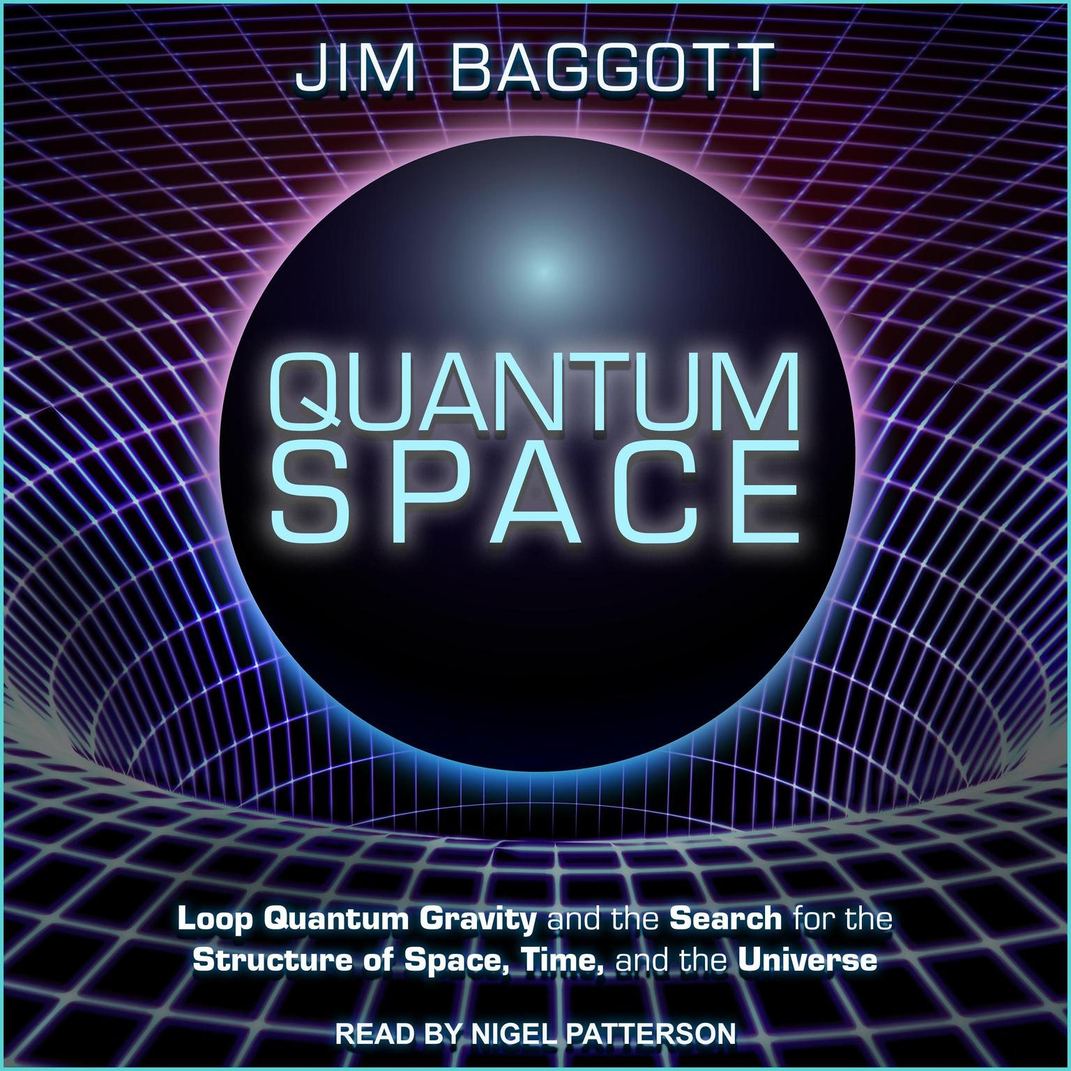 Printable Quantum Space: Loop Quantum Gravity and the Search for the Structure of Space, Time, and the Universe Audiobook Cover Art
