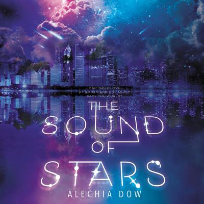 The Sound of Stars Audiobook, by Alechia Dow