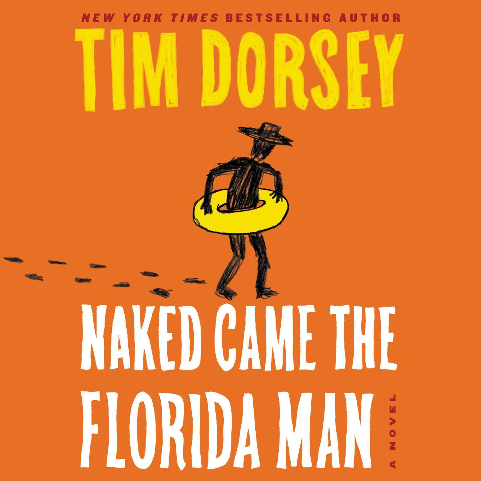 Naked Came the Florida Man: A Novel Audiobook, by Tim Dorsey