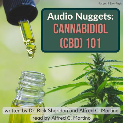 Audio Nuggets: Cannabidiol (CBD) 101 Audiobook, by Alfred C. Martino