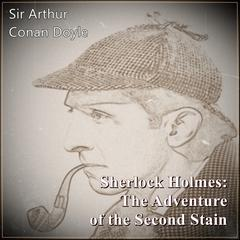 Sherlock Holmes: The Adventure of the Second Stain Audiobook, by Arthur Conan Doyle
