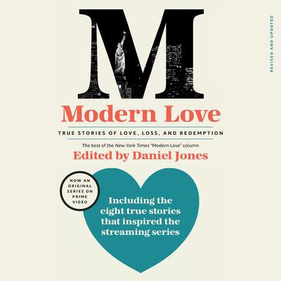 Modern Love, Revised and Updated (Media Tie-In): True Stories of Love, Loss, and Redemption Audiobook, by Author Info Added Soon