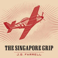The Singapore Grip Audiobook, by J. G. Farrell