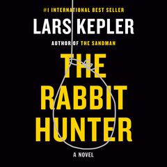 The Rabbit Hunter: A novel Audiobook, by Lars Kepler
