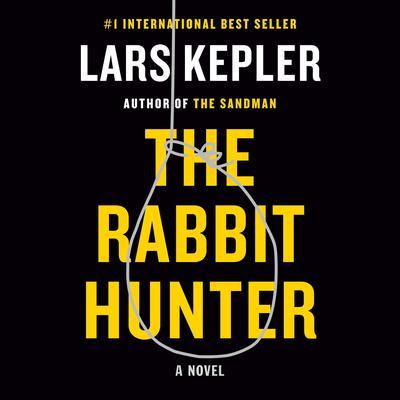 The Rabbit Hunter: A novel Audiobook, by Lars Kepler