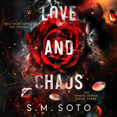 Love and Chaos Audiobook, by S.M. Soto