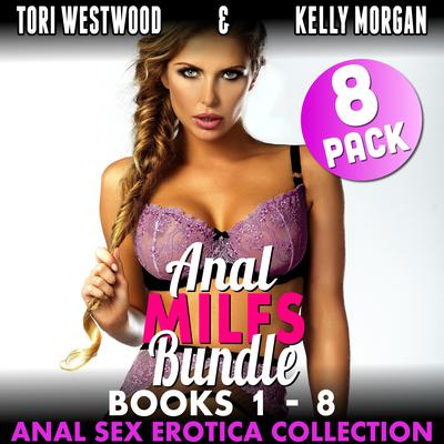 Anal MILFs Bundle 8-Pack : Books 1 - 8 (Anal Sex Erotica Collection) Audiobook, by