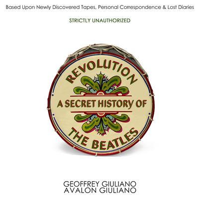 Revolution : A Secret History Of The Beatles Audiobook, by Geoffrey Giuliano