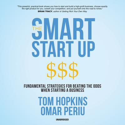 The Smart Start Up: Fundamental Strategies for Beating the Odds When Starting a Business Audiobook, by