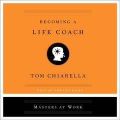 Becoming a Life Coach Audiobook, by Tom Chiarella
