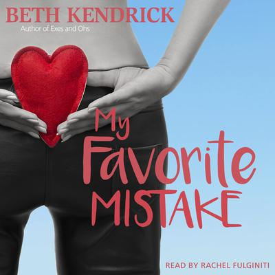 My Favorite Mistake Audiobook, by Beth Kendrick