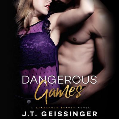 Dangerous Games Audiobook, by J. T. Geissinger