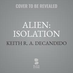 Alien: Isolation Audiobook, by