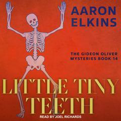 Little Tiny Teeth Audiobook, by Aaron Elkins