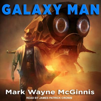 Galaxy Man Audiobook, by Mark Wayne McGinnis