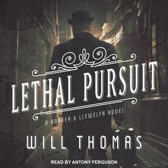 Lethal Pursuit Audiobook, by Will Thomas