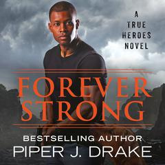 Forever Strong Audiobook, by Piper J. Drake