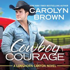 Cowboy Courage Audiobook, by Carolyn Brown