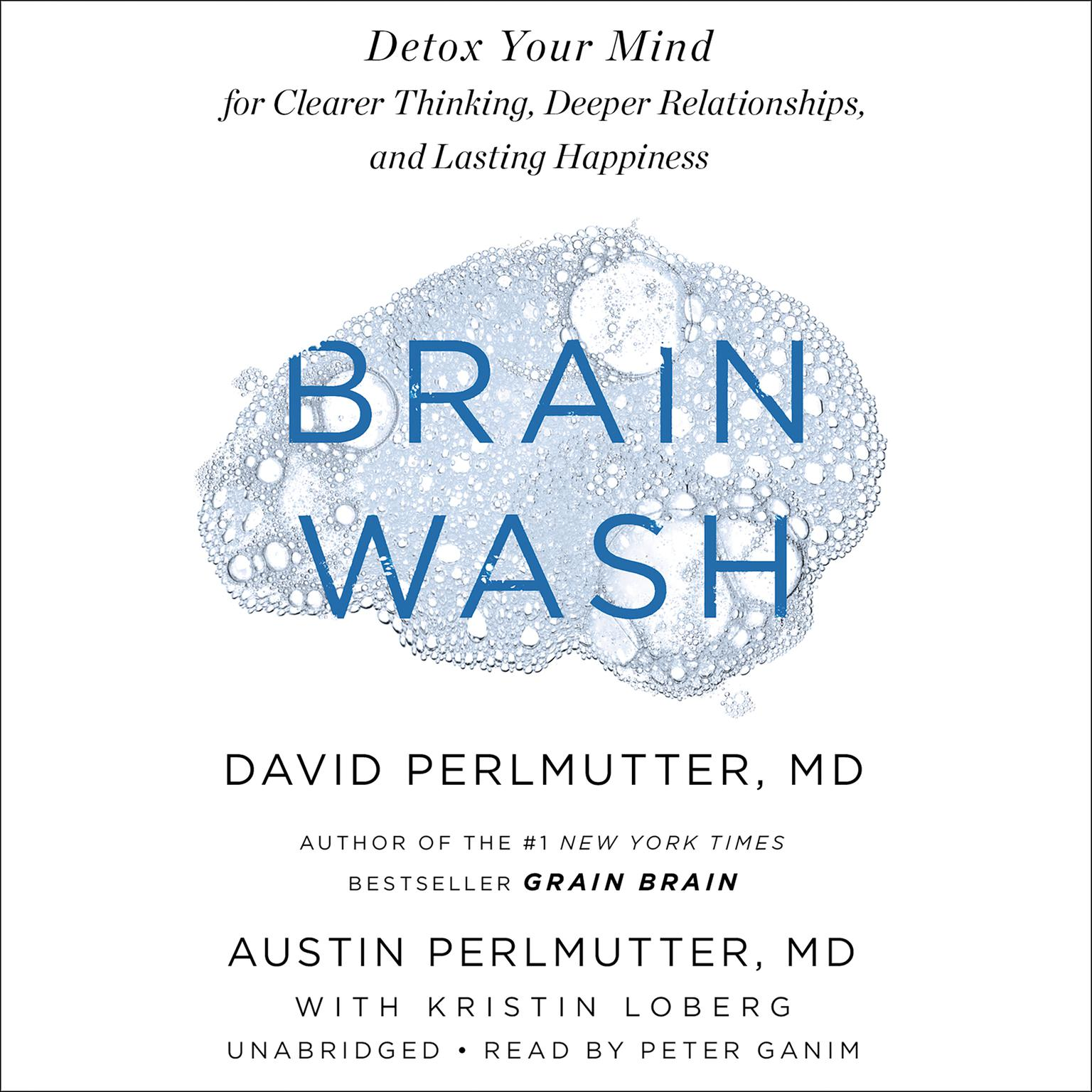Printable Brain Wash: Detox Your Mind for Clearer Thinking, Deeper Relationships, and Lasting Happiness Audiobook Cover Art