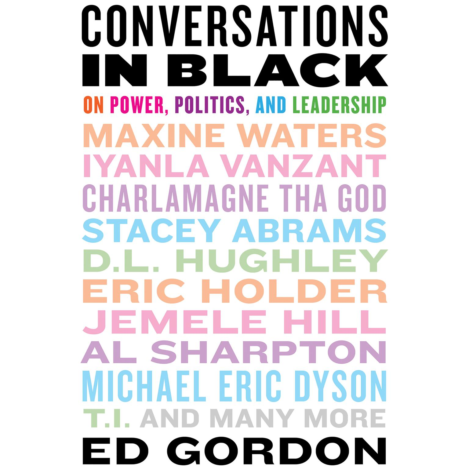 Printable Conversations in Black: On Power, Politics, and Leadership Audiobook Cover Art