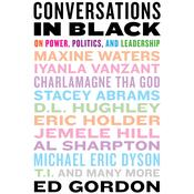 Conversations in Black: On Power, Politics, and Leadership Audiobook, by Ed Gordon
