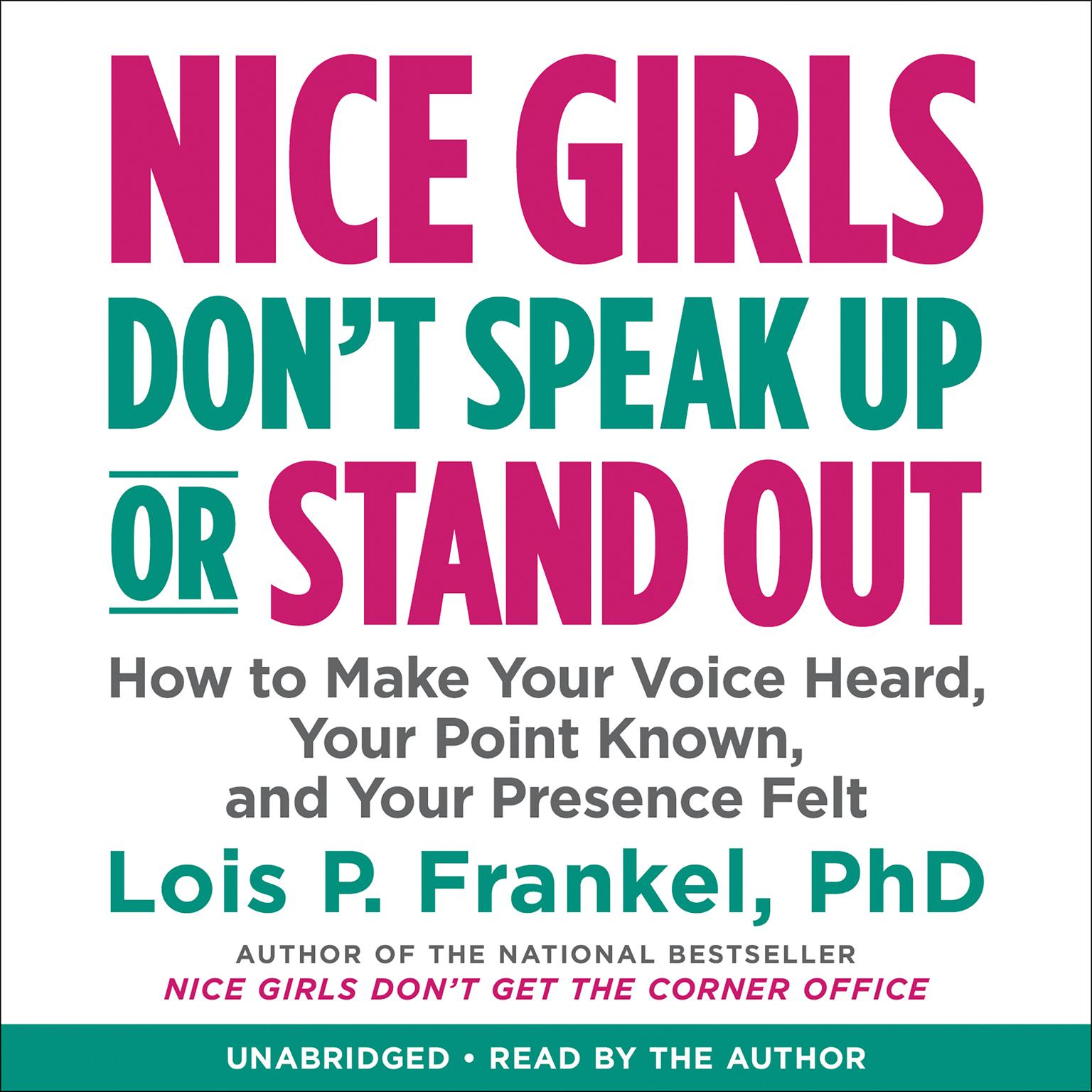 Printable Nice Girls Don't Speak Up or Stand Out: How to Make Your Voice Heard, Your Point Known, and Your Presence Felt Audiobook Cover Art