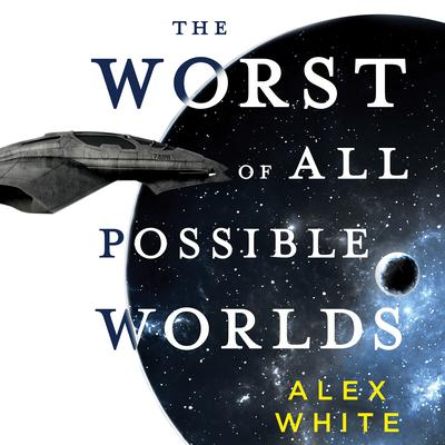 The Worst of All Possible Worlds Audiobook, by Alex White