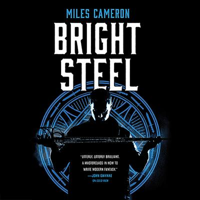 Bright Steel Audiobook, by Miles Cameron