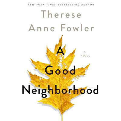 A Good Neighborhood: A Novel Audiobook, by Therese Anne Fowler